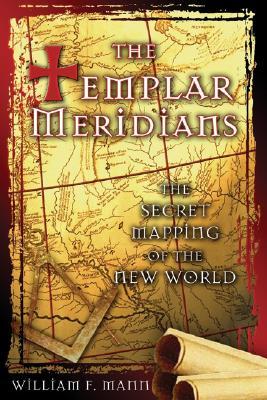 The Templar Meridians By Mann, William F.